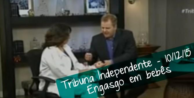 Engasgo em bebês – Tribuna Independente – 10/12/15