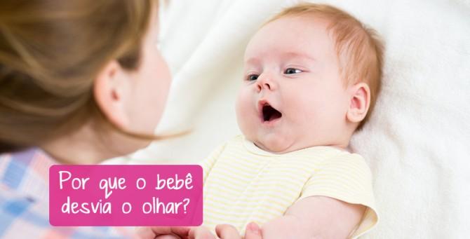Por que seu bebe desvia o olhar de você?
