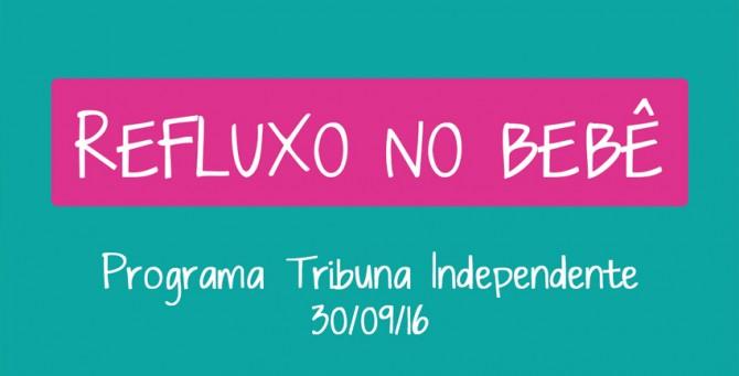 Refluxo nos bebês – Tribuna Independente – 08/08/2016